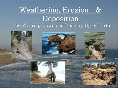 What are some examples of weathering and erosion